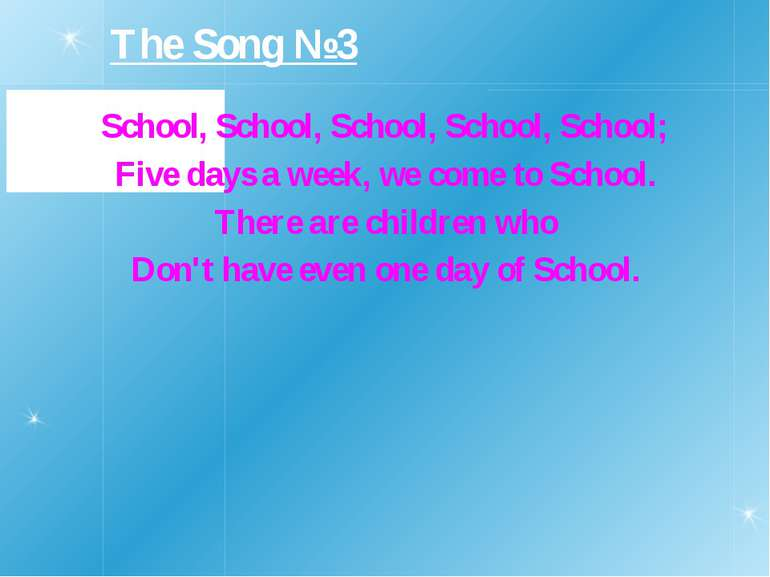 School, School, School, School, School; Five days a week, we come to School. ...