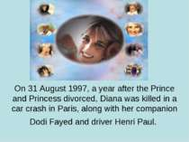 On 31 August 1997, a year after the Prince and Princess divorced, Diana was k...