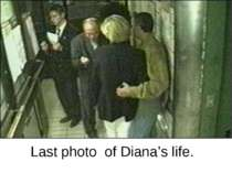 Last photo of Diana's life.
