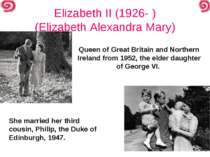 Elizabeth II (1926- ) (Elizabeth Alexandra Mary) Queen of Great Britain and N...