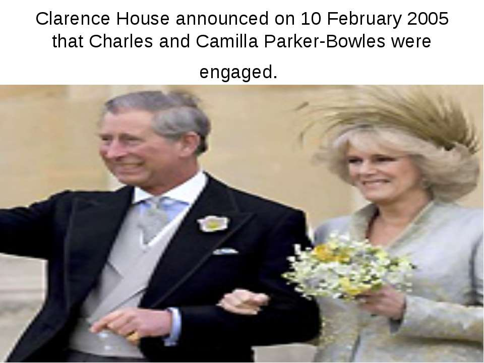 Clarence House announced on 10 February 2005 that Charles and Camilla Parker-...