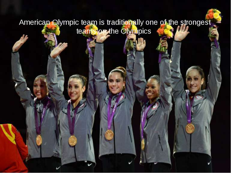 American Olympic team is traditionally one of the strongest teams on the Olym...