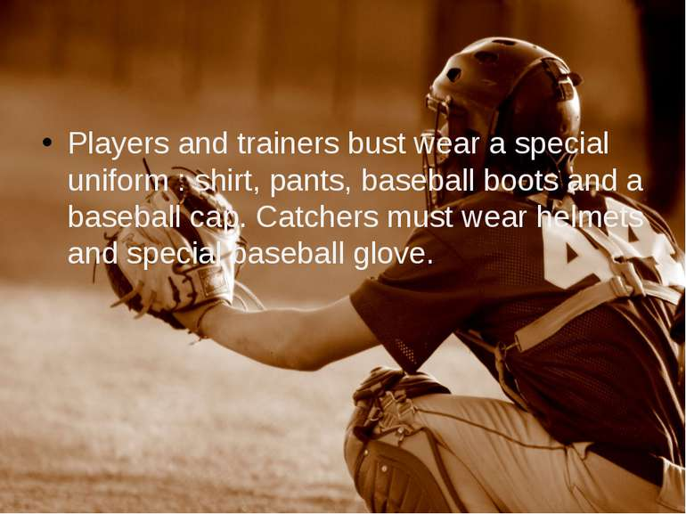 Players and trainers bust wear a special uniform : shirt, pants, baseball boo...