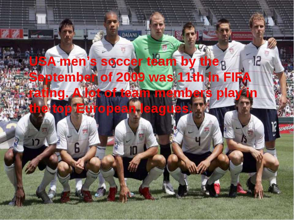 USA men's soccer team by the September of 2009 was 11th in FIFA rating. A lot...
