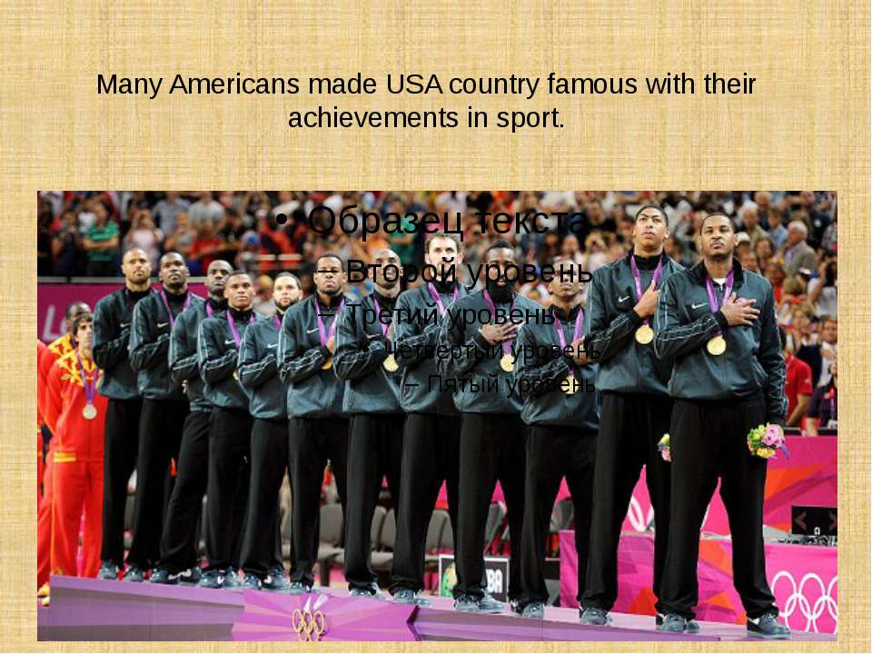 Many Americans made USA country famous with their achievements in sport.