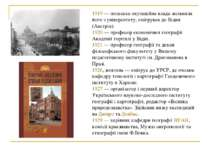 1919— польська окупаційна влада звільнила його з університету, емігрував до ...