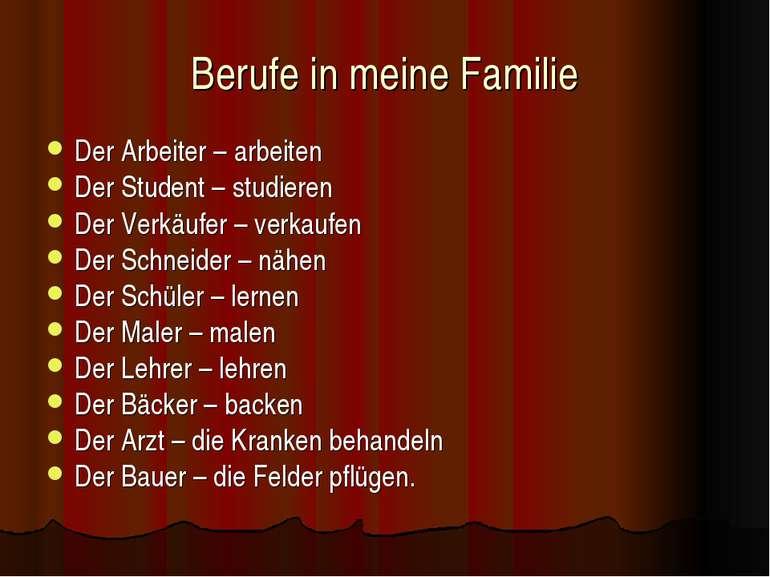 Berufe in meine Familie Der Arbeiter – arbeiten Der Student – studieren Der V...