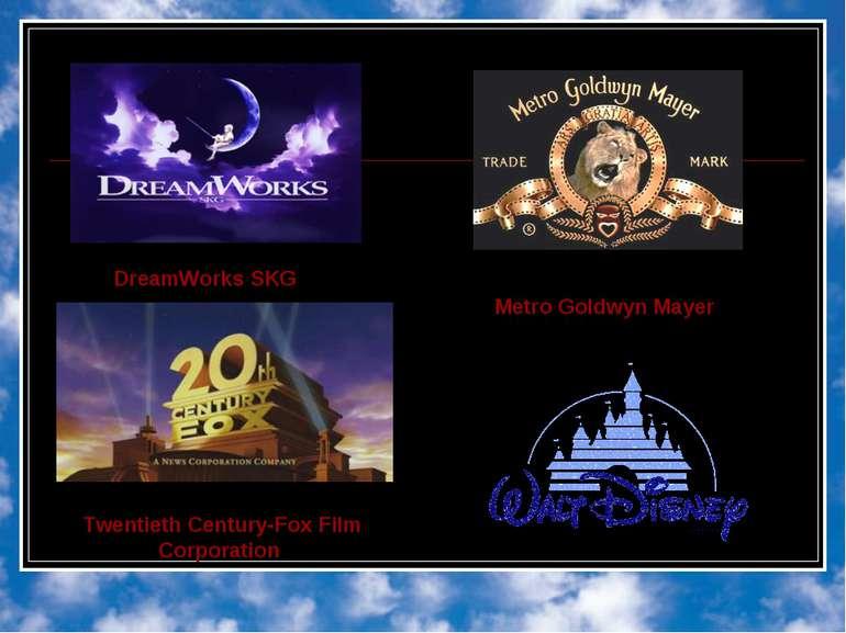 DreamWorks SKG Twentieth Century-Fox Film Corporation Metro Goldwyn Mayer