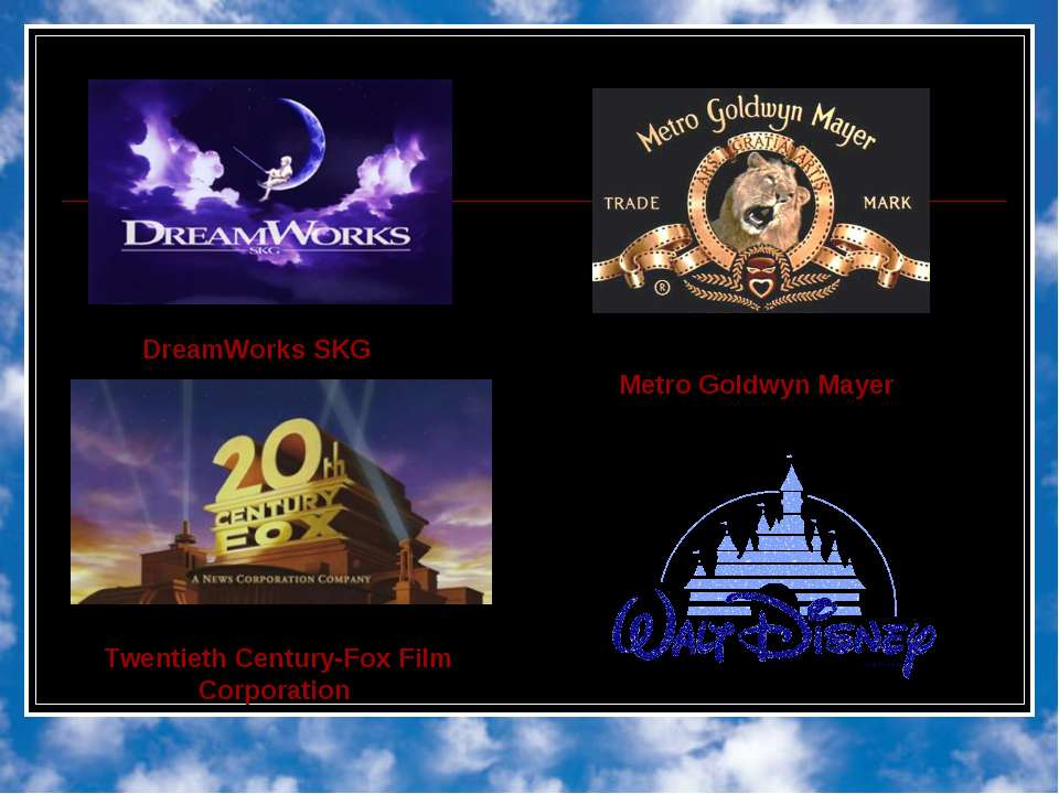 DreamWorks SKG Twentieth Century-Fox Film Corporation Metro Goldwyn Mayer