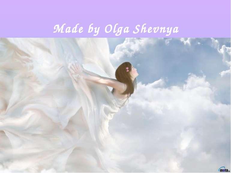 Made by Olga Shevnya