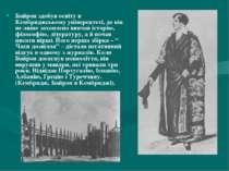 Байрон здобув освіту в Кембриджському університеті, де він не лише захоплено ...