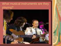 What musical instruments are they playing?