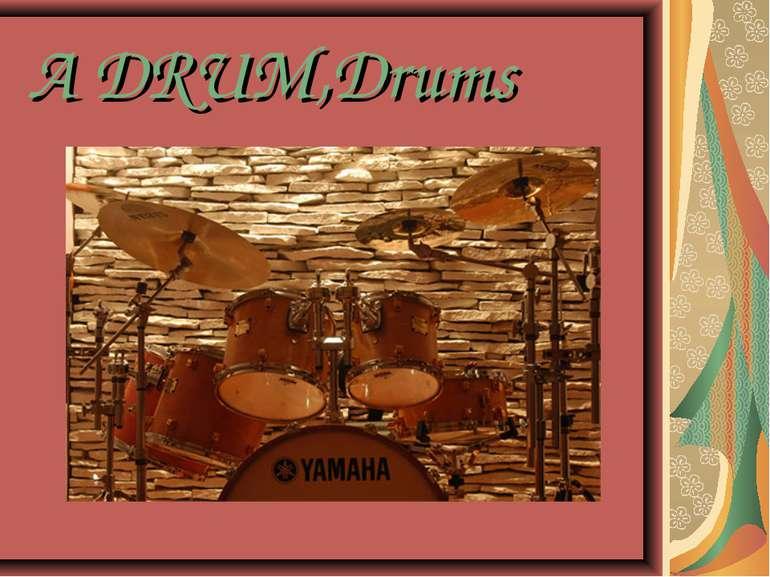 A DRUM,Drums