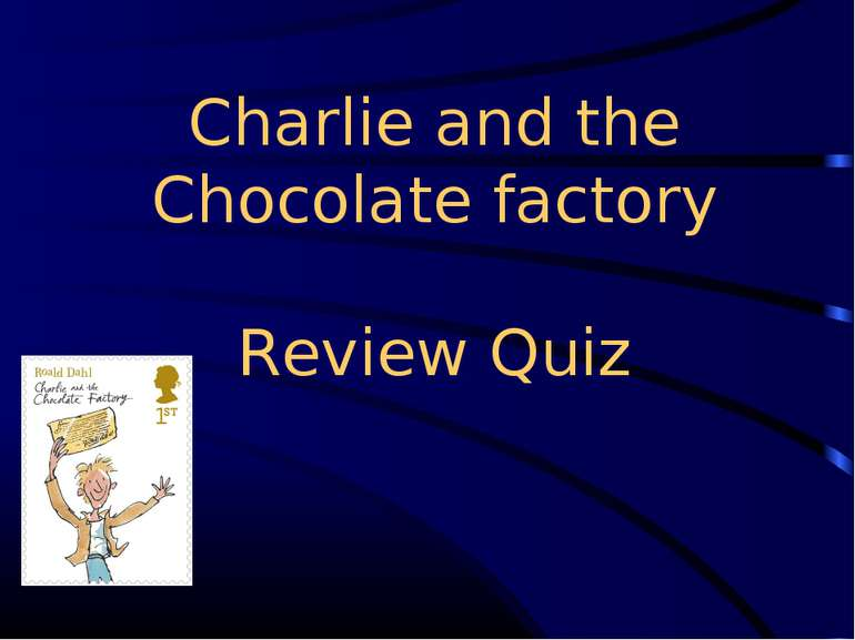Charlie and the Chocolate factory Review Quiz