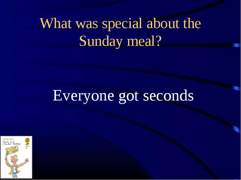 What was special about the Sunday meal? Everyone got seconds