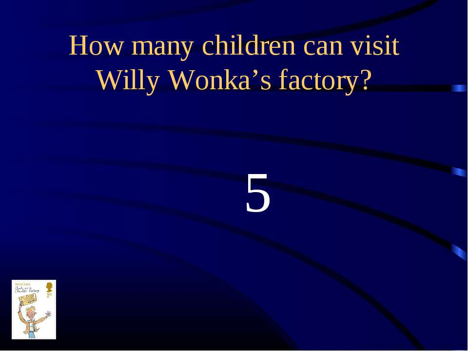 How many children can visit Willy Wonka's factory? 5