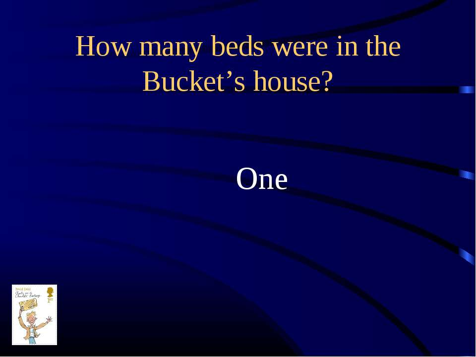 How many beds were in the Bucket's house? One