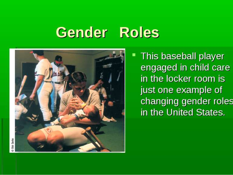 Gender Roles This baseball player engaged in child care in the locker room is...