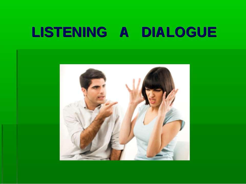 LISTENING A DIALOGUE