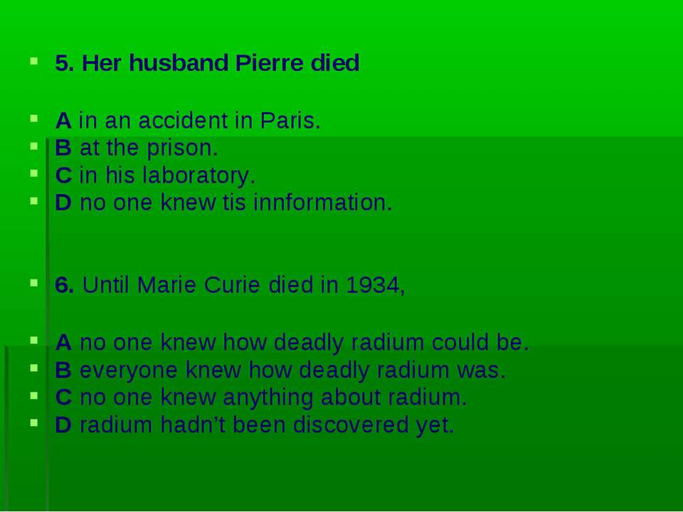 5. Her husband Pierre died A in an accident in Paris. B at the prison. C in h...