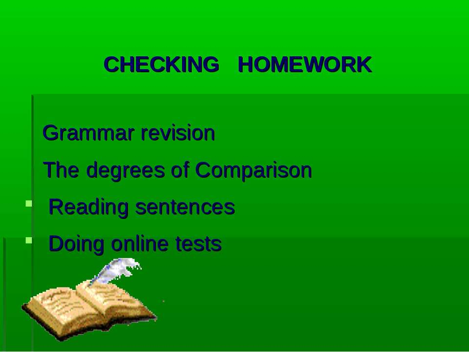 CHECKING HOMEWORK Grammar revision The degrees of Comparison Reading sentence...