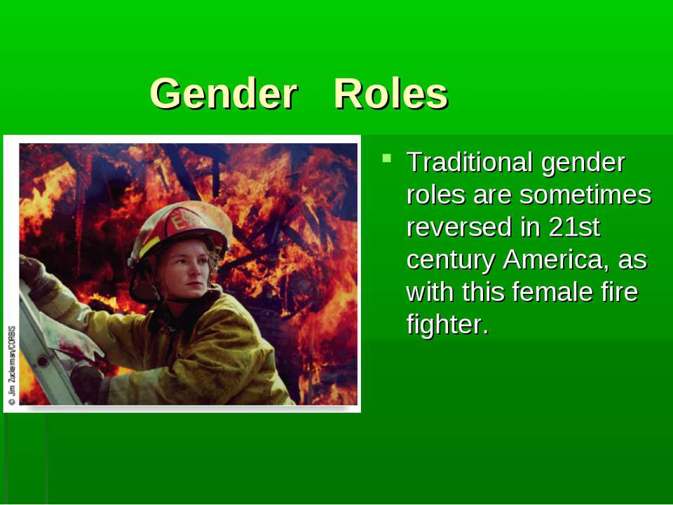 Gender Roles Traditional gender roles are sometimes reversed in 21st century ...
