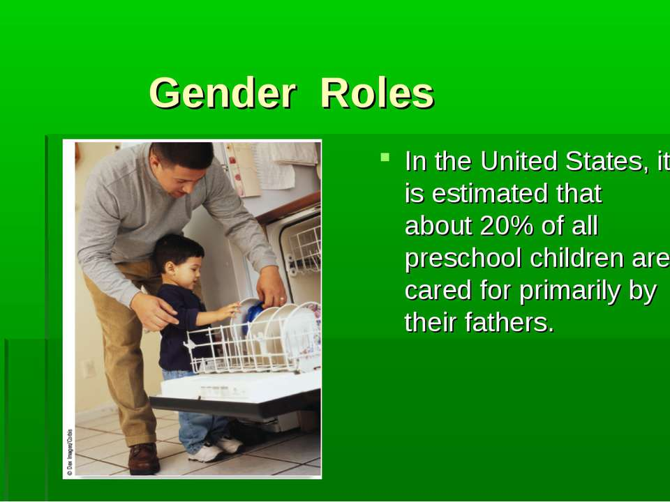 Gender Roles In the United States, it is estimated that about 20% of all pres...