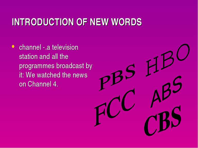 INTRODUCTION OF NEW WORDS channel -.a television station and all the programm...