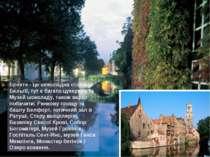Брюгге - це шоколадна столиця Бельгії, тут є багато цукерень та Музей шоколад...
