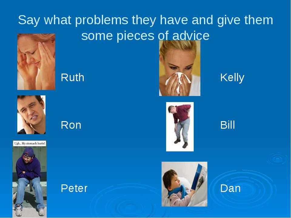 Say what problems they have and give them some pieces of advice Ruth Kelly Ro...