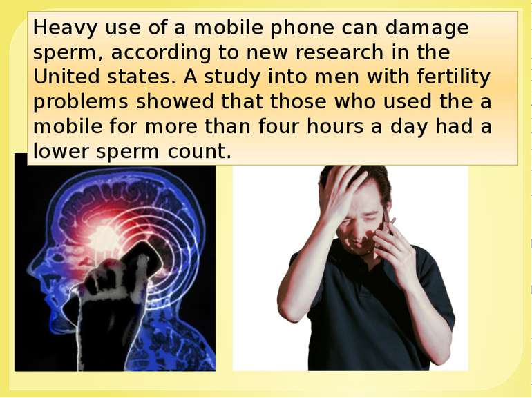 Heavy use of a mobile phone can damage sperm, according to new research in th...