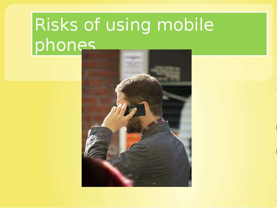 Risks of using mobile phones