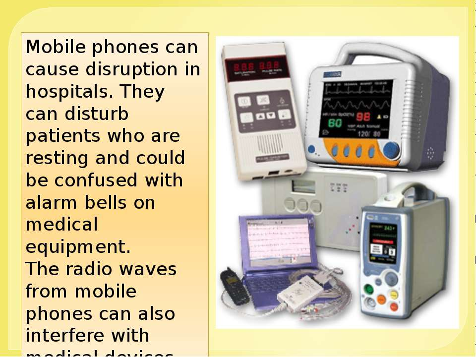 Mobile phones can cause disruption in hospitals. They can disturb patients wh...