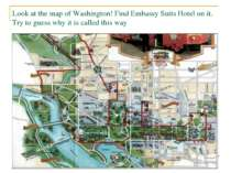 Look at the map of Washington! Find Embassy Suits Hotel on it. Try to guess w...