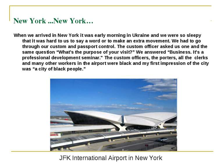 New York ...New York… When we arrived in New York it was early morning in Ukr...