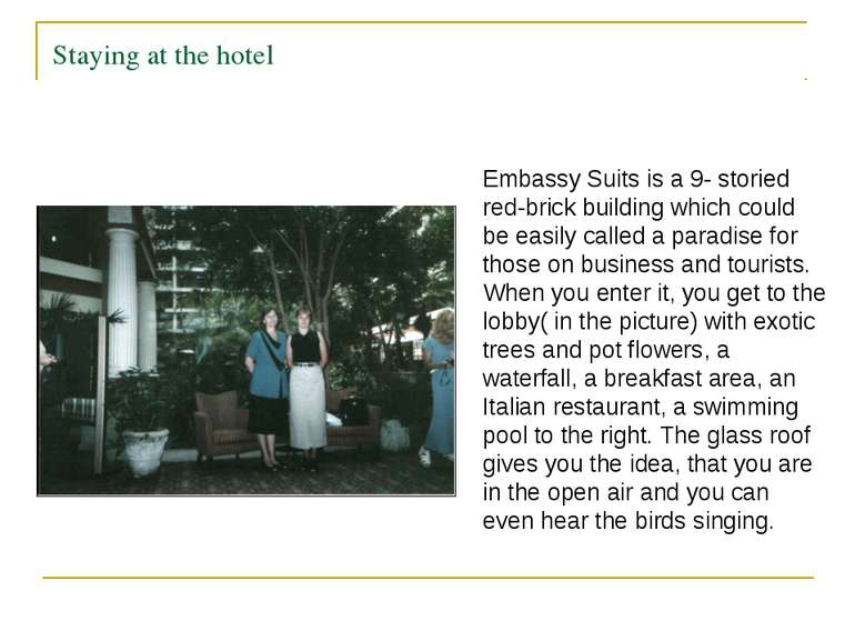 Staying at the hotel Embassy Suits is a 9- storied red-brick building which c...