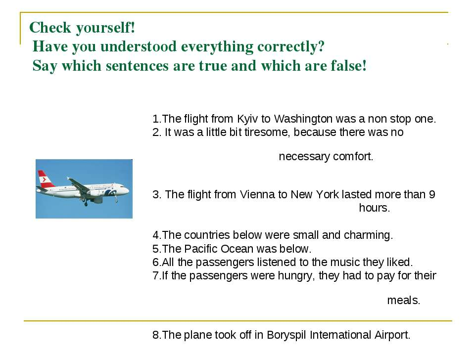 Check yourself! Have you understood everything correctly? Say which sentences...