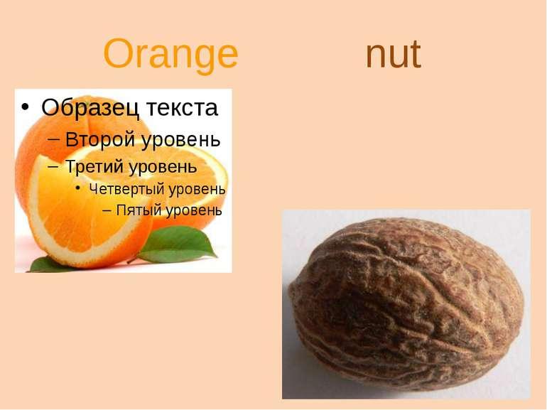 Orange nut