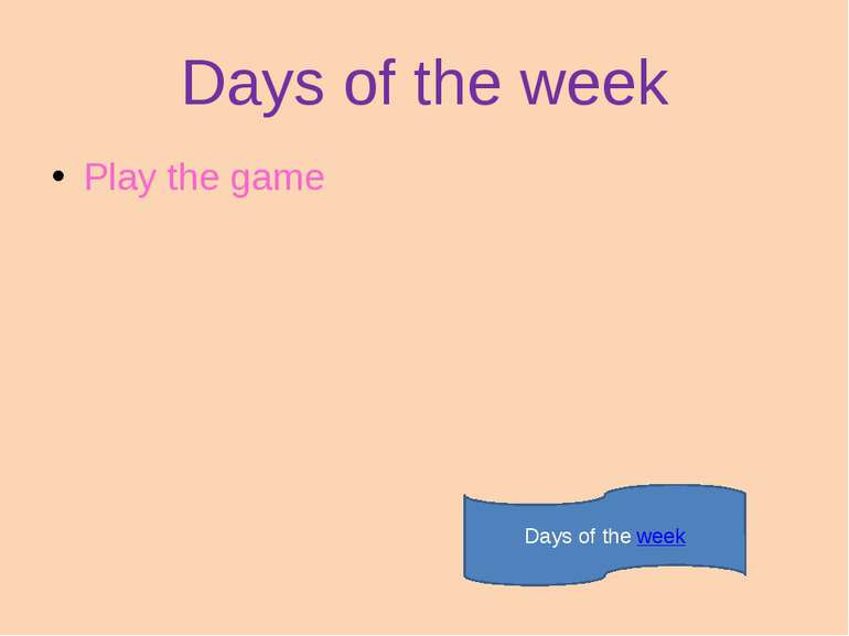 Days of the week Play the game Days of the week