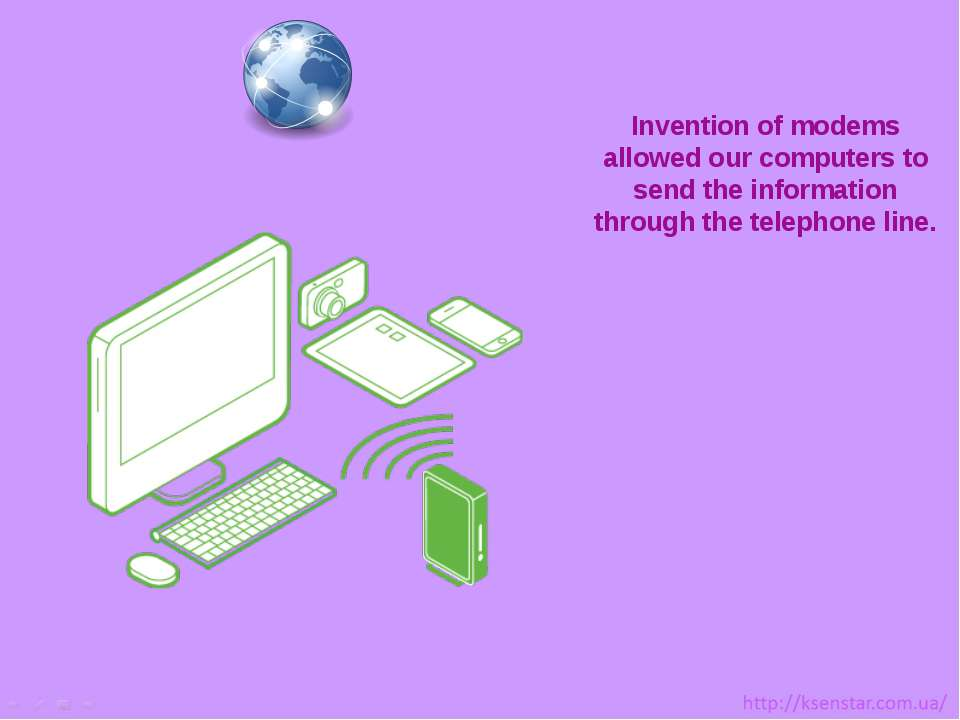 Invention of modems allowed our computers to send the information through the...