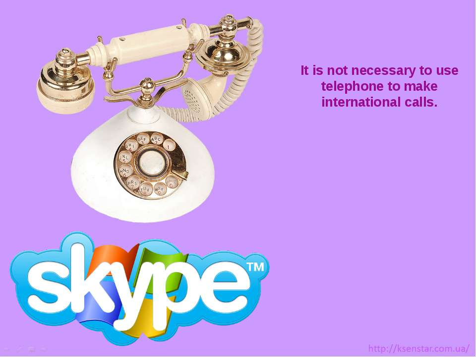It is not necessary to use telephone to make international calls.