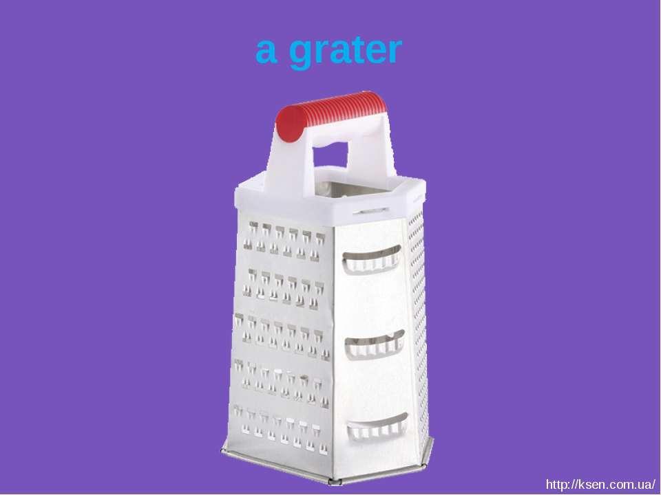 a grater http://ksen.com.ua/