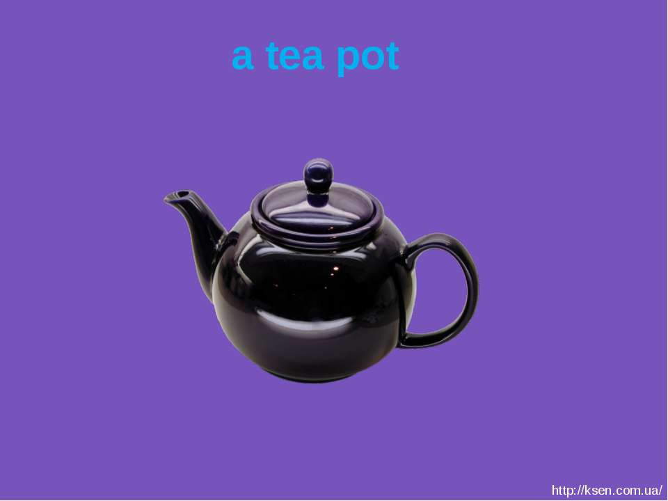 a tea pot http://ksen.com.ua/