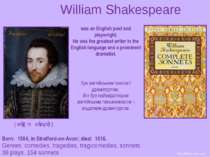 William Shakespeare Born: 1564, in Stratford-on-Avon; died: 1616. Genres: com...