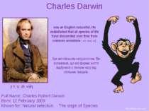 Charles Darwin Full Name: Charles Robert Darwin Born: 12 February 1809 Known ...