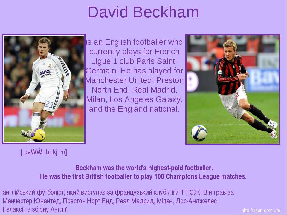 David Beckham is an English footballer who currently plays for French Ligue 1...
