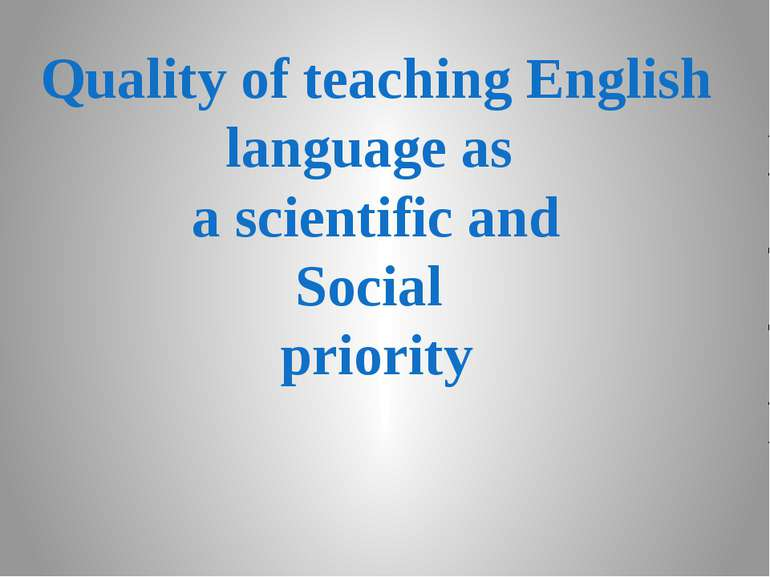 Quality of teaching English language as a scientific and Social priority