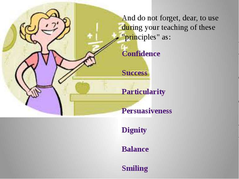 """And do not forget, dear, to use during your teaching of these """"principles"""" as..."""