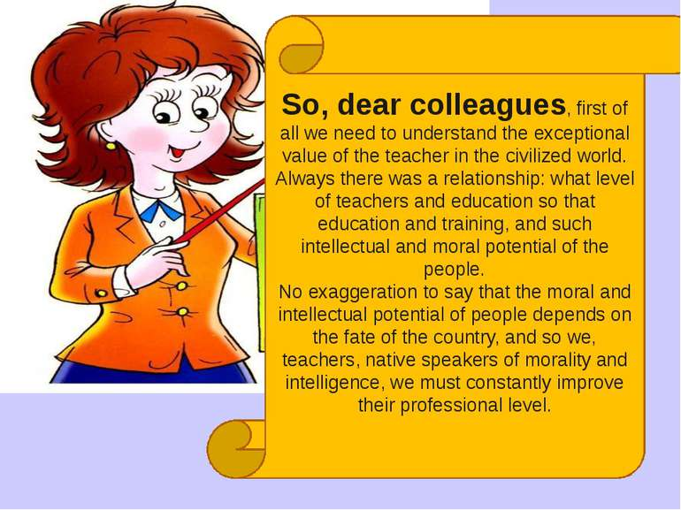 So, dear colleagues, first of all we need to understand the exceptional value...