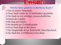 Lesen Welche Sätze gehören zu Berlin/zu Kyjiw? 1.Das ist unsere Hauptstadt. 2...